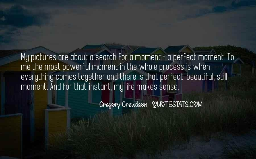 Quotes About A Perfect Moment #1130649