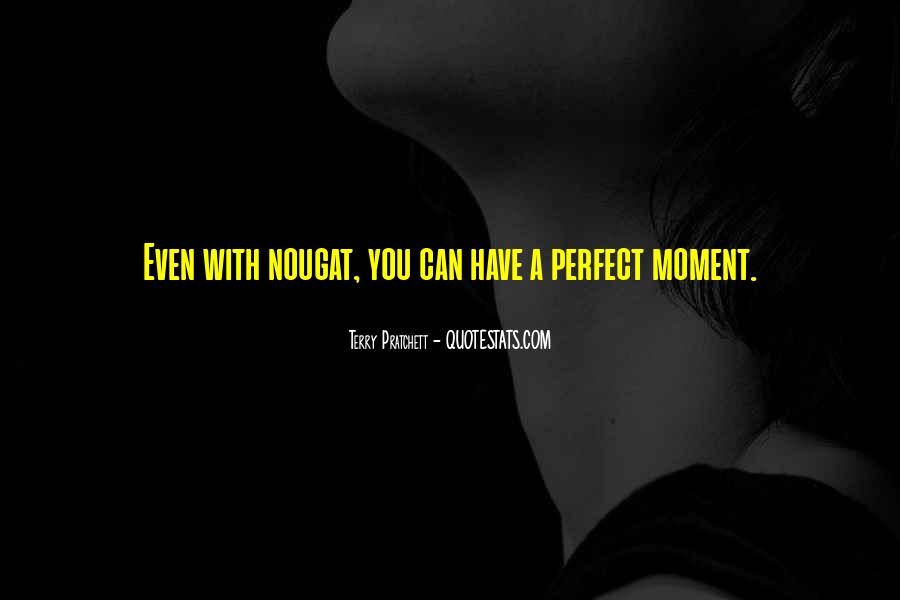 Quotes About A Perfect Moment #1217228