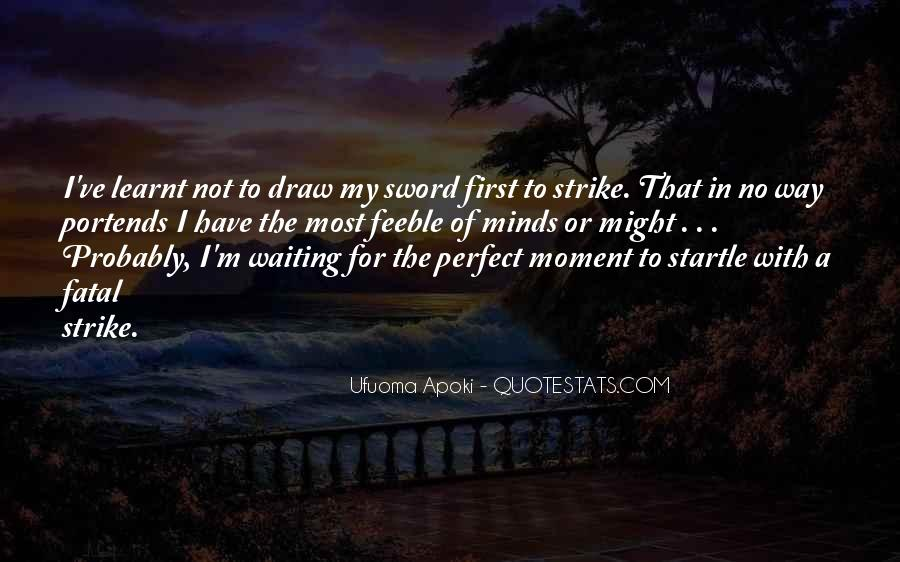 Quotes About A Perfect Moment #1289903