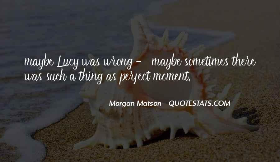 Quotes About A Perfect Moment #317911