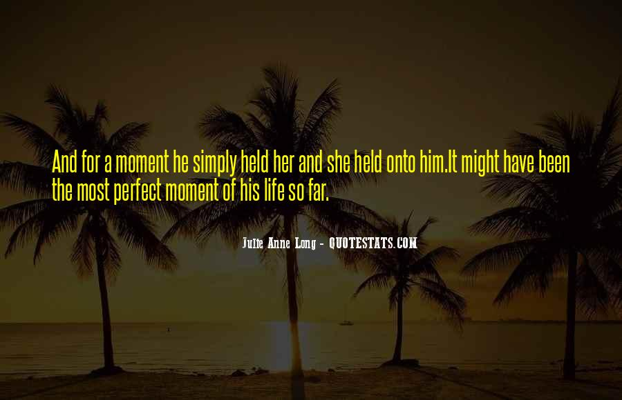 Quotes About A Perfect Moment #349224
