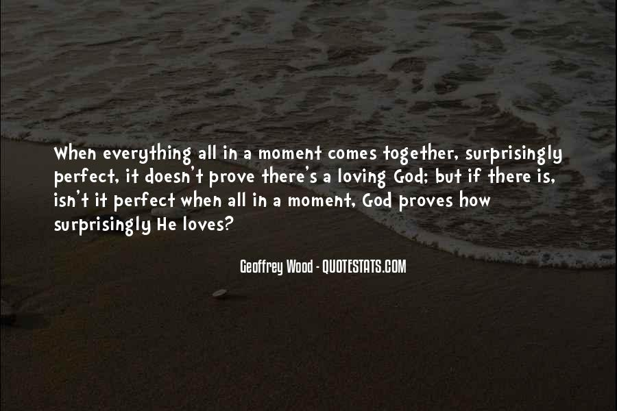 Quotes About A Perfect Moment #357797