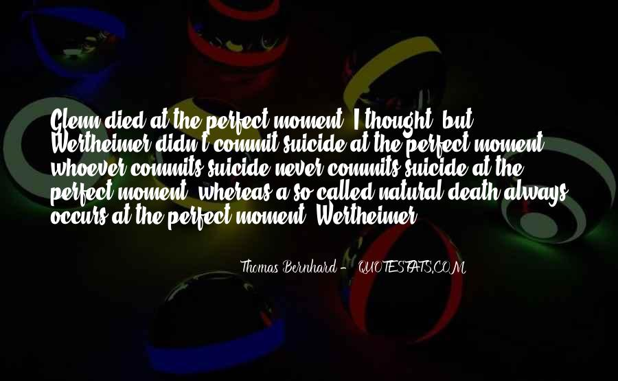 Quotes About A Perfect Moment #407599