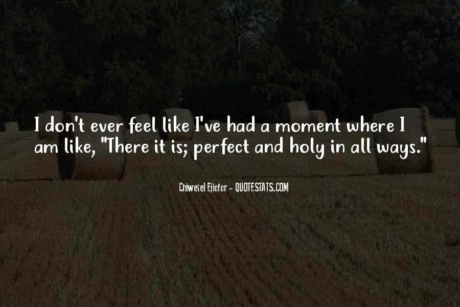 Quotes About A Perfect Moment #541453