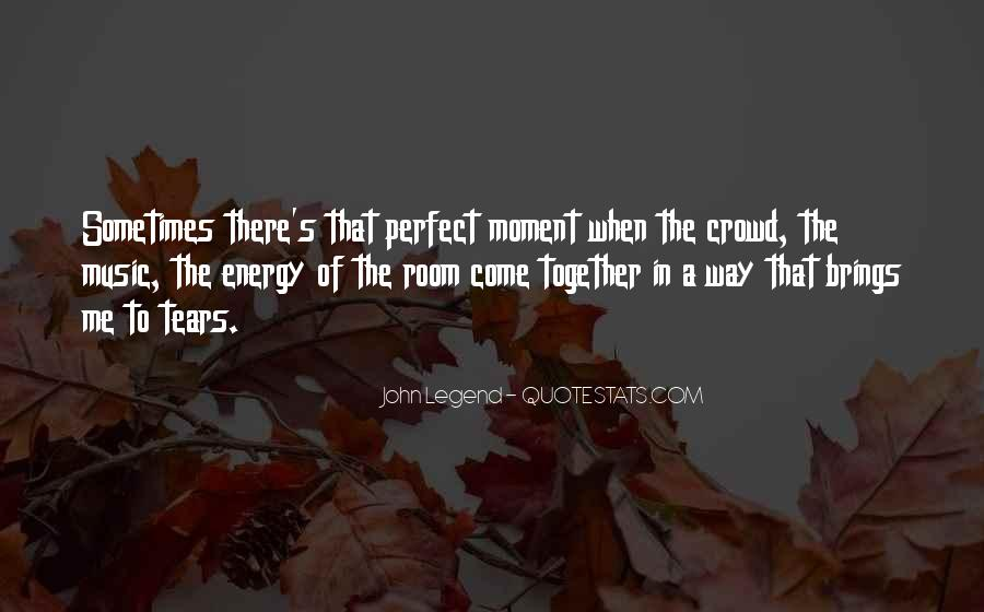 Quotes About A Perfect Moment #634983