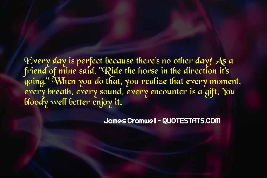 Quotes About A Perfect Moment #716054