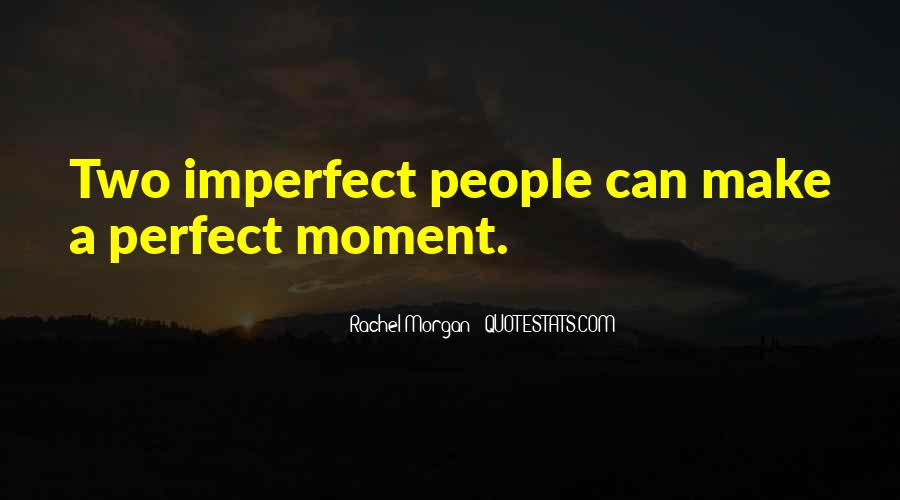 Quotes About A Perfect Moment #832068