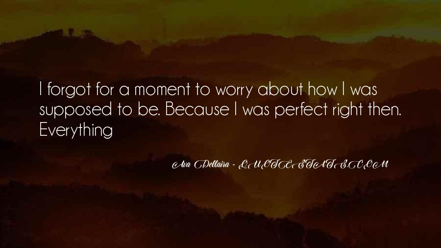 Quotes About A Perfect Moment #900185