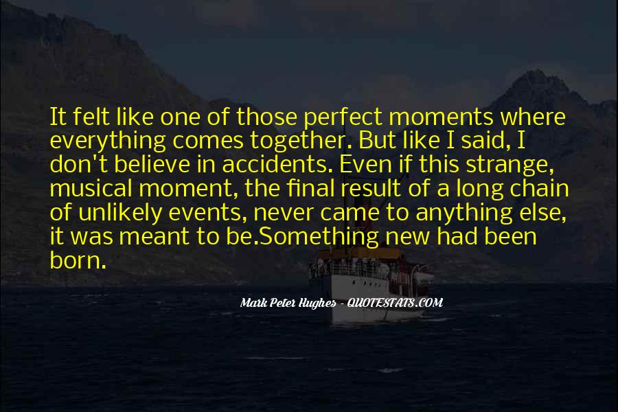 Quotes About A Perfect Moment #935690