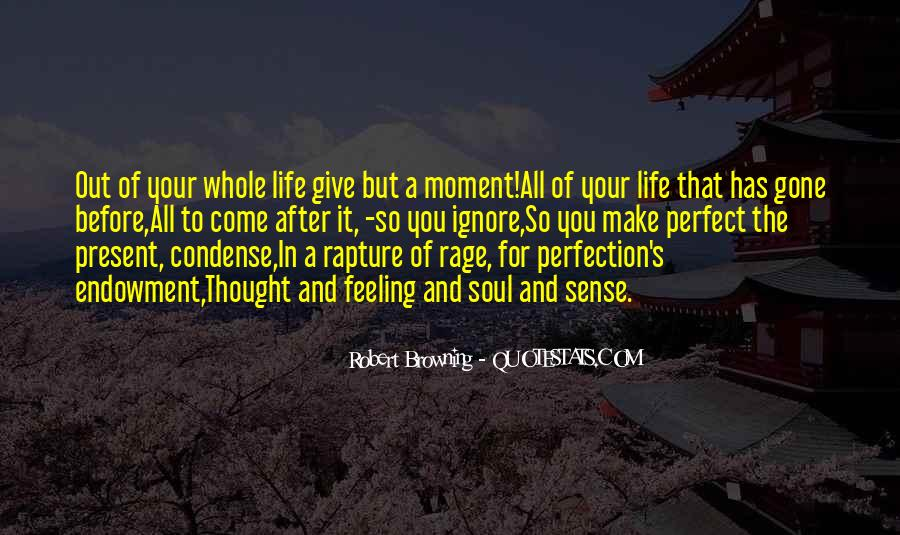 Quotes About A Perfect Moment #947062