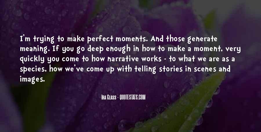 Quotes About A Perfect Moment #959907