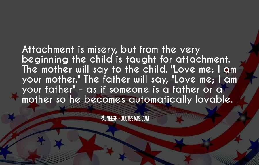 Quotes About Attachment To Someone #1131555