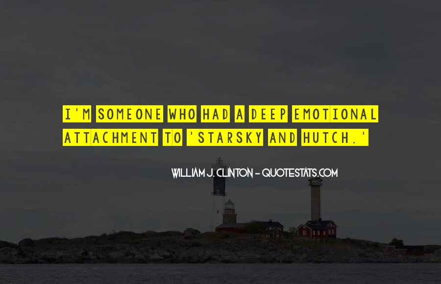 Quotes About Attachment To Someone #718080