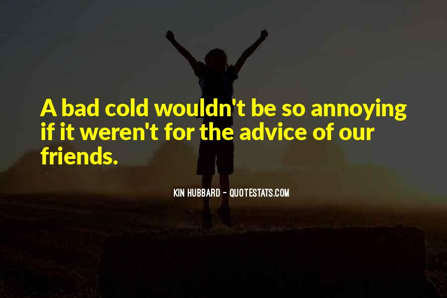 Quotes About Annoying Friends #1060027