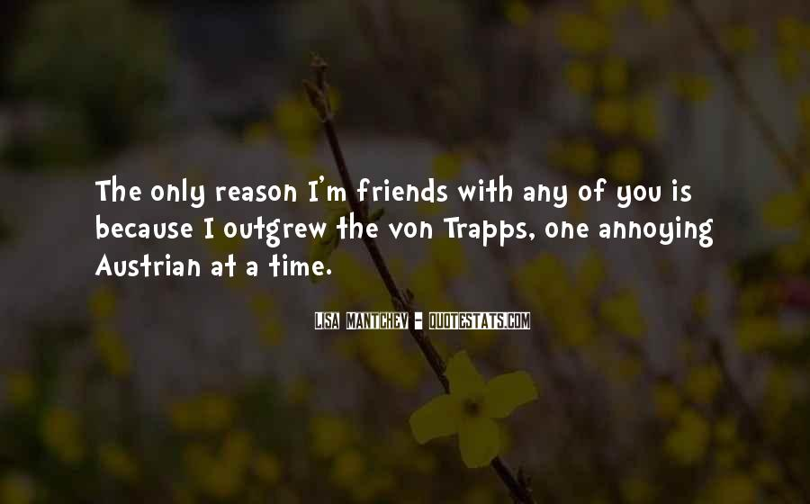 Quotes About Annoying Friends #1865756