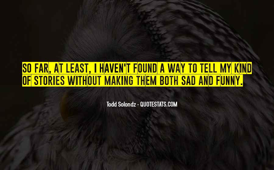 Quotes About Someone Making You Sad #21202