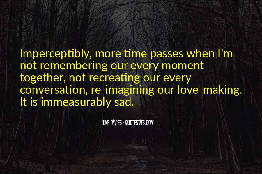 Quotes About Someone Making You Sad #701082