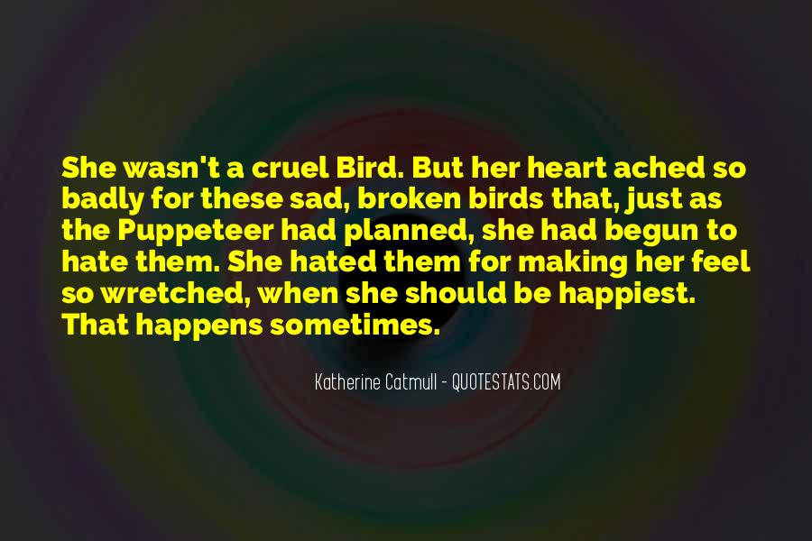Quotes About Someone Making You Sad #730586