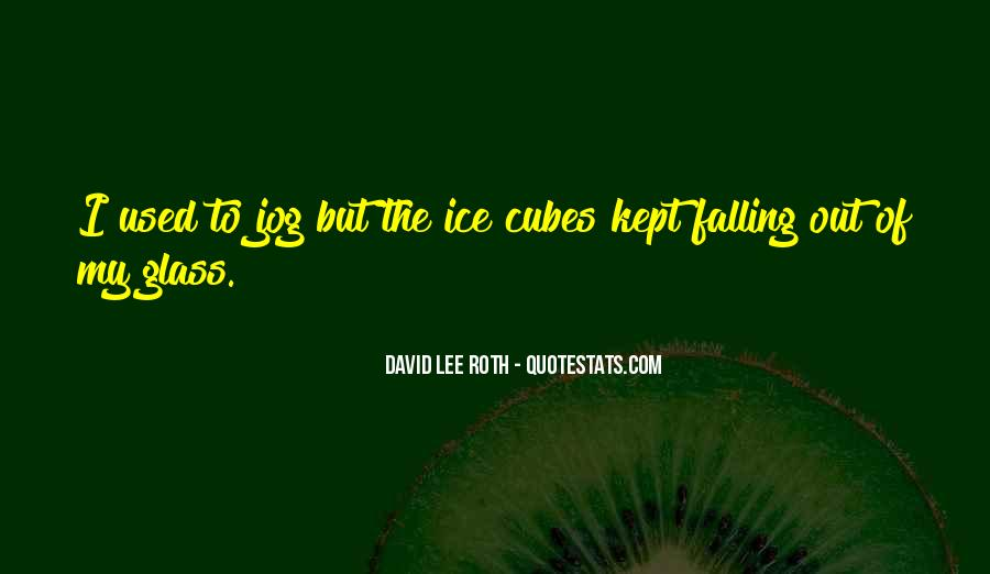 Quotes About Ice Cubes #491541