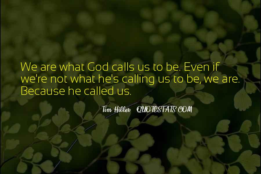 Quotes About God Calling Us #1513