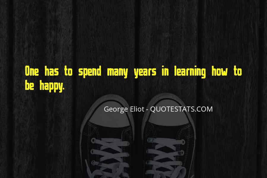Quotes About Learning To Be Happy With Yourself #602058