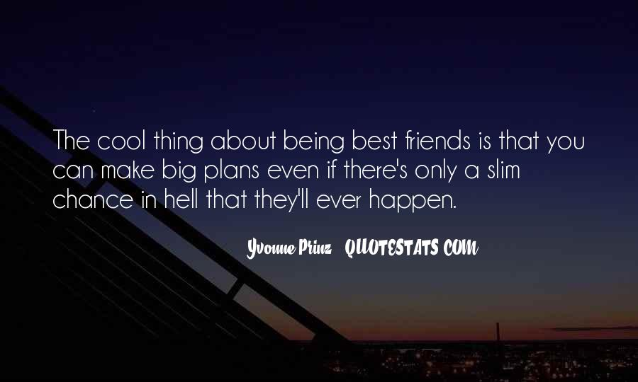 Quotes About Friends Being There #1237799