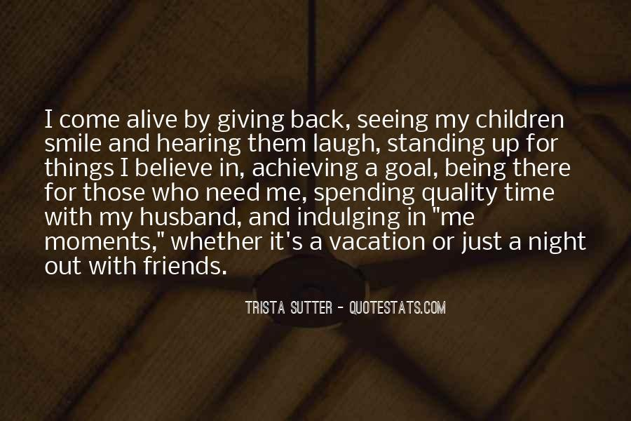 Quotes About Friends Being There #1494213