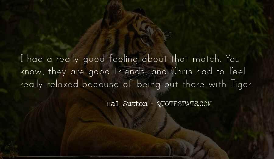 Quotes About Friends Being There #259229