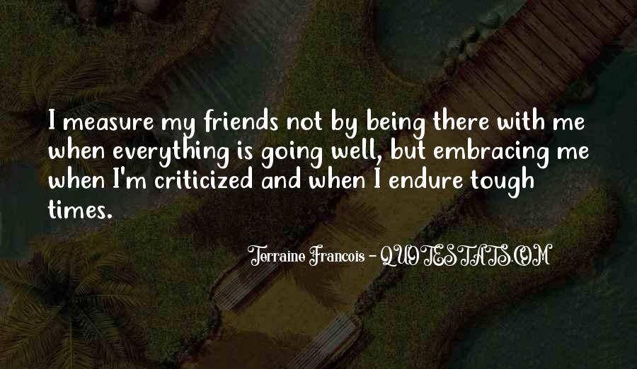 Quotes About Friends Being There #827021