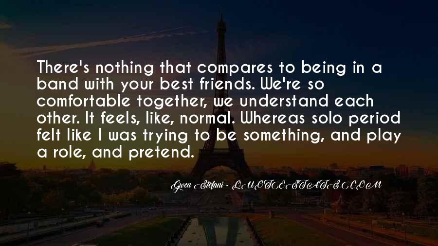 Quotes About Friends Being There #986875
