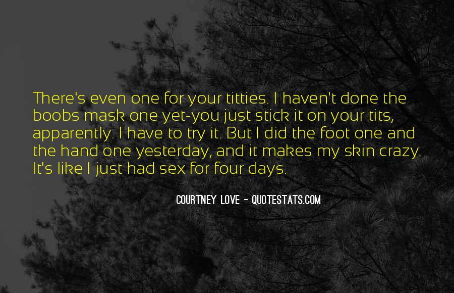 Quotes About Love Makes You Do Crazy Things #213411