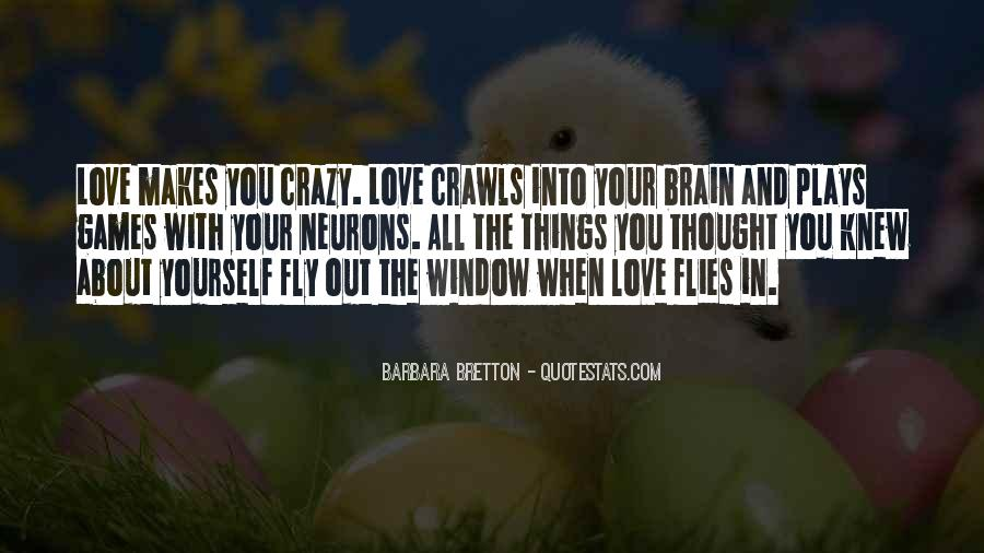 Quotes About Love Makes You Do Crazy Things #228194
