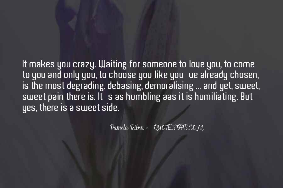 Quotes About Love Makes You Do Crazy Things #293416