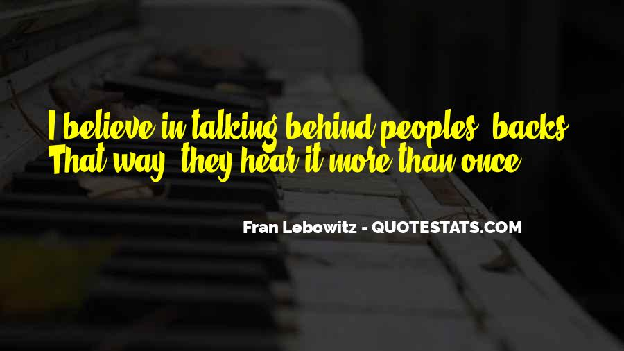 Quotes About Talking Behind Others Backs #1825814