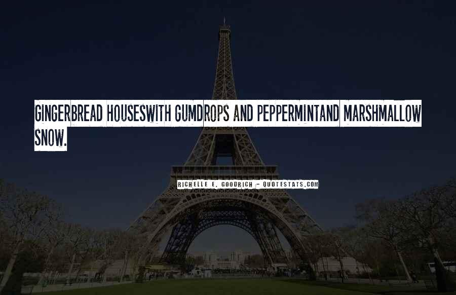 Quotes About Gingerbread Houses #1164148