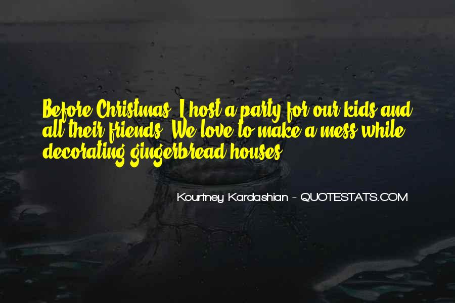 Quotes About Gingerbread Houses #287047