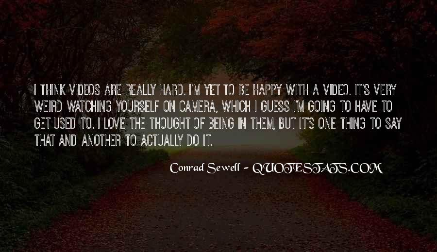 Quotes About Being Happy Without Love #148465
