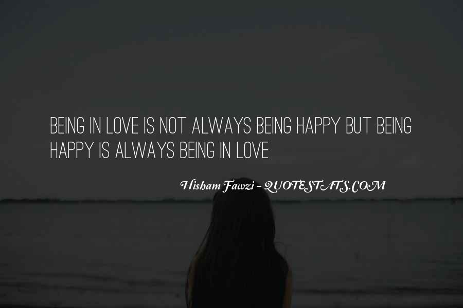 Quotes About Being Happy Without Love #252353