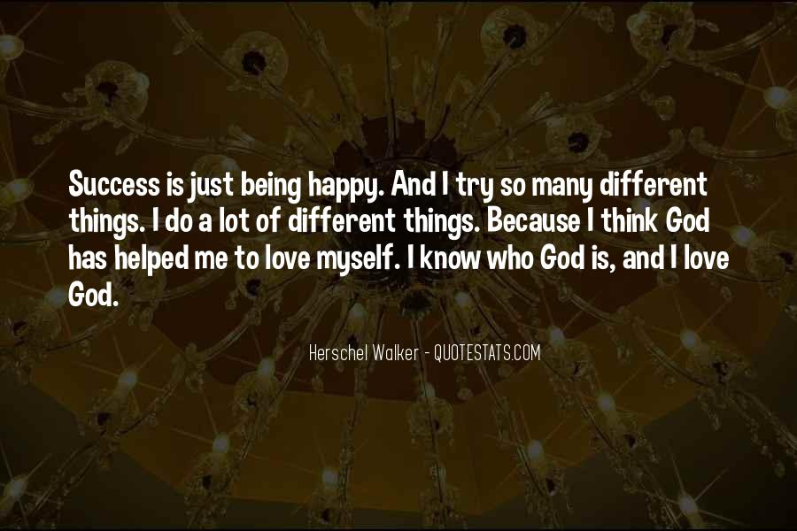 Quotes About Being Happy Without Love #343663