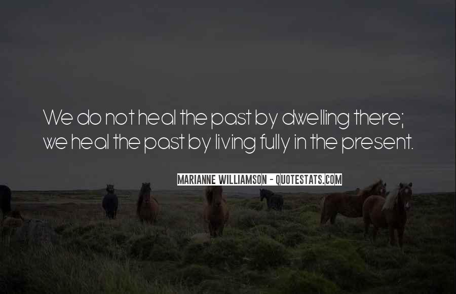 Quotes About Living In The Present Not The Past #137917