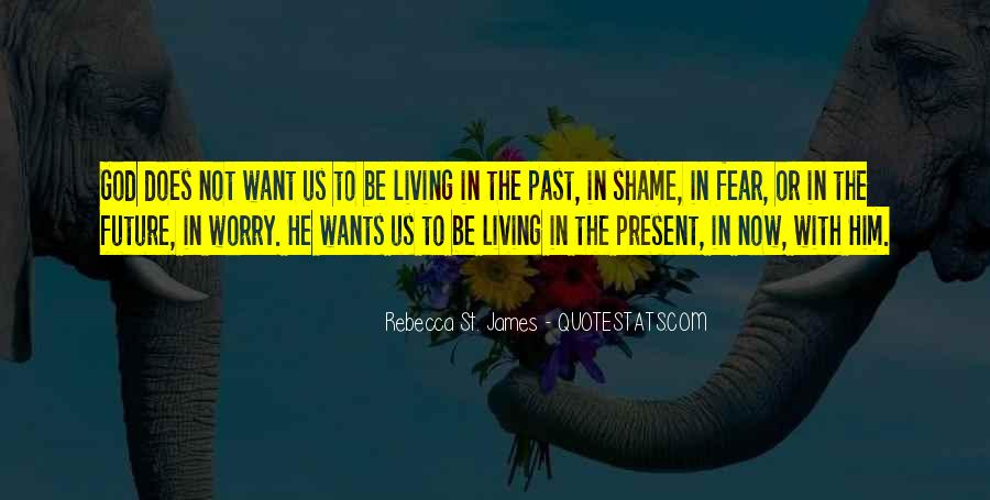 Quotes About Living In The Present Not The Past #1439068