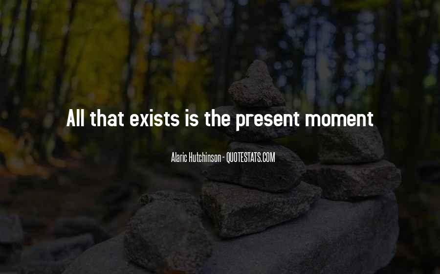 Quotes About Living In The Present Not The Past #174879