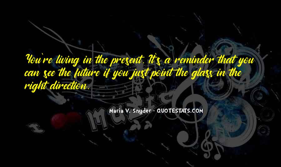 Quotes About Living In The Present Not The Past #177062