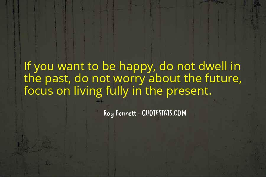 Quotes About Living In The Present Not The Past #1862386