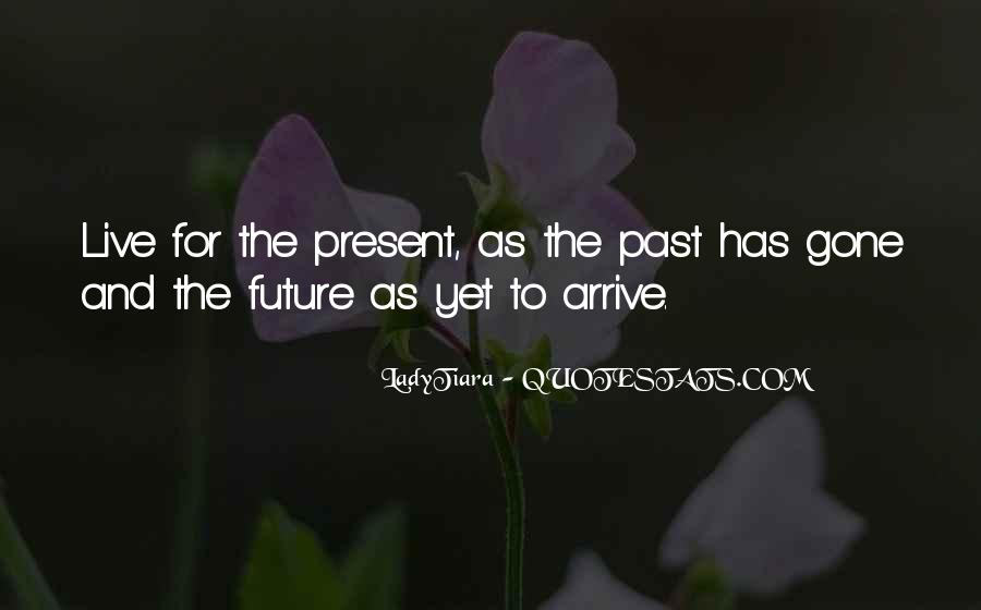 Quotes About Living In The Present Not The Past #27383