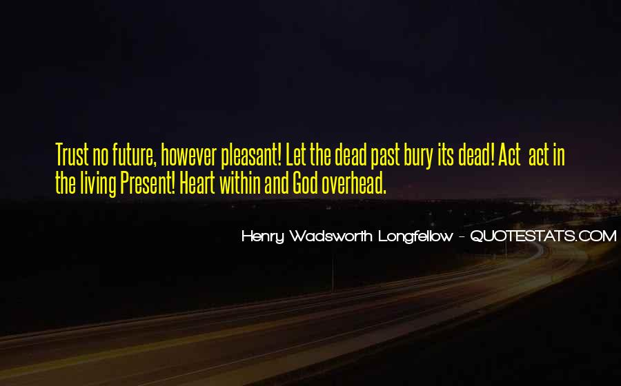 Quotes About Living In The Present Not The Past #48930