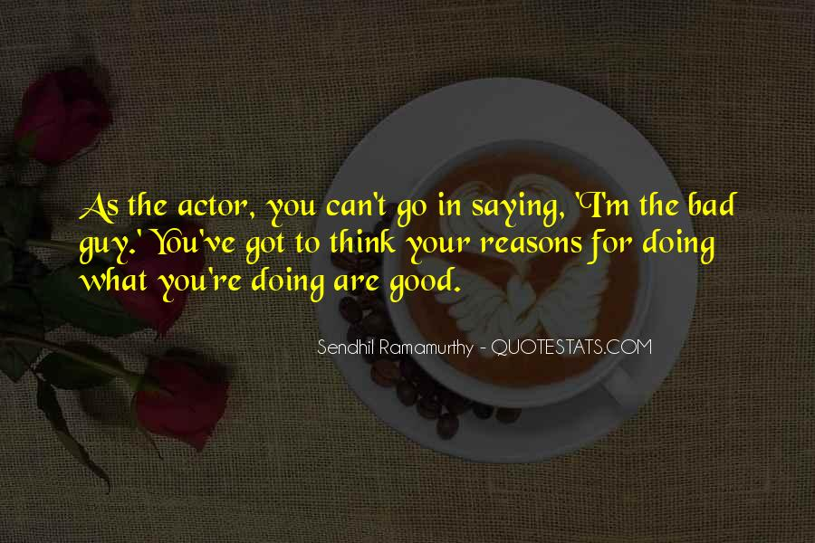 Quotes About Doing Bad Things For Good Reasons #1338471