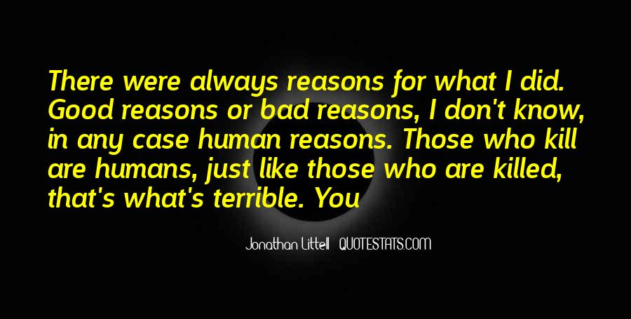 Quotes About Doing Bad Things For Good Reasons #1415671