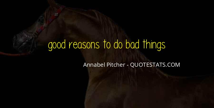 Quotes About Doing Bad Things For Good Reasons #237937