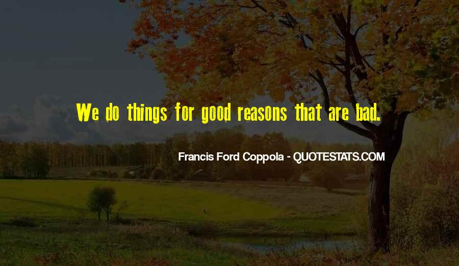 Quotes About Doing Bad Things For Good Reasons #512397